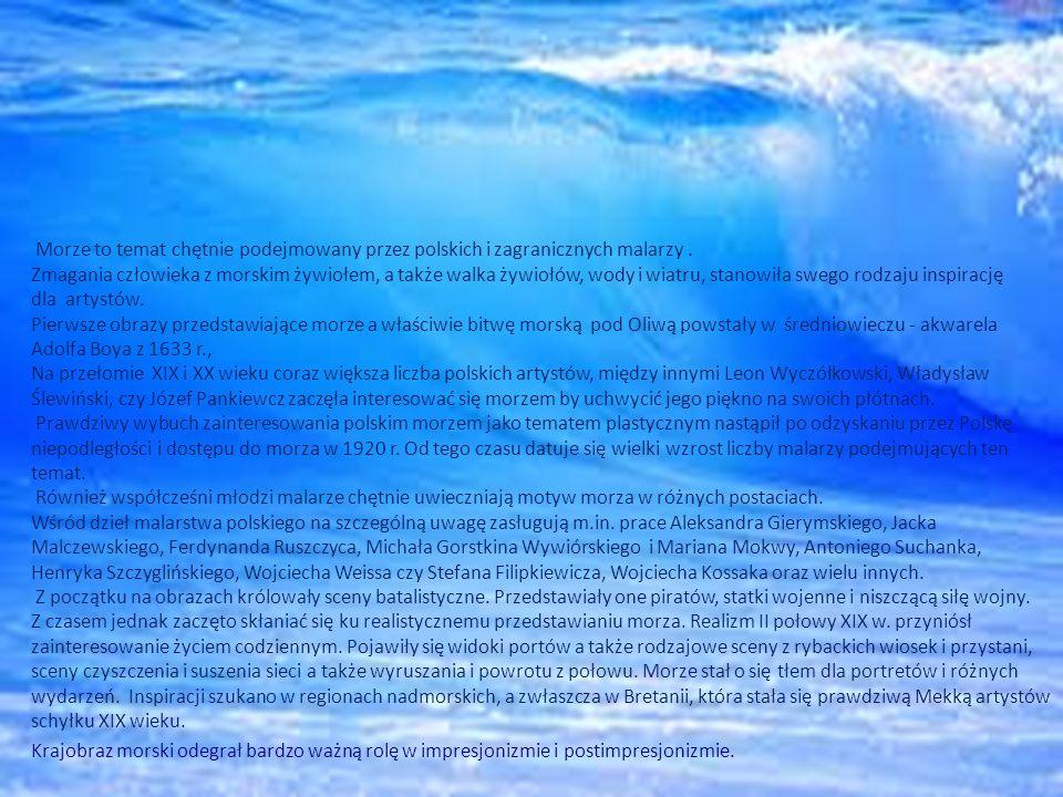 Morze to temat chętnie podejmowany przez polskich i zagranicznych malarzy.