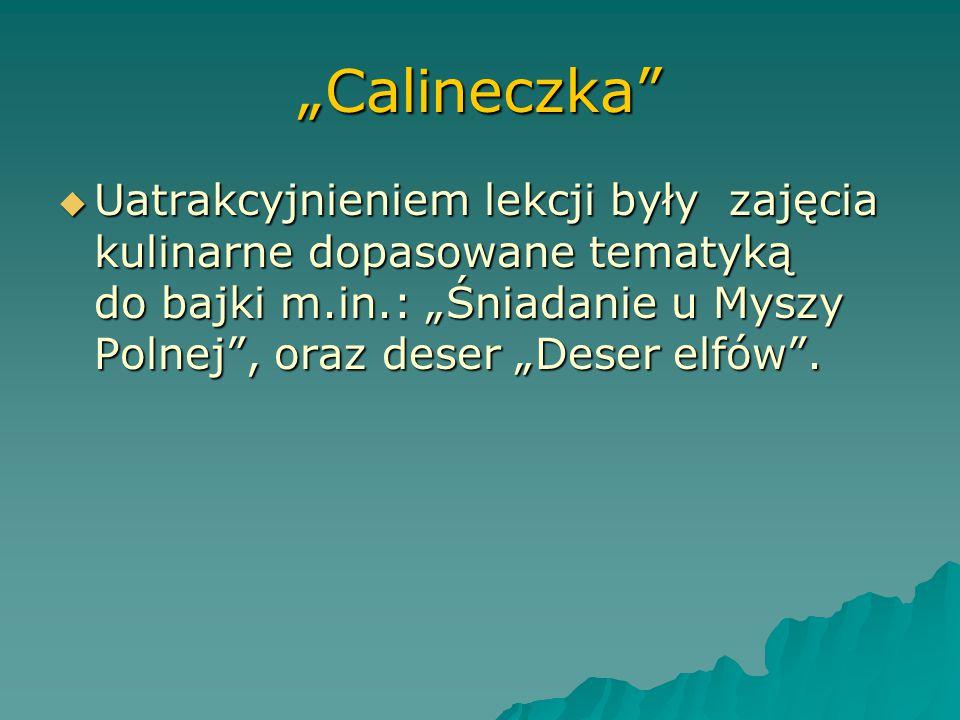 """""""Calineczka""""  Zgodnie z harmonogramem projektu """"Na ścieżkach bajek"""" miesiąc październikowy upłynął nam bardzo szybko pod hasłem """"Spotkań z Calineczką"""