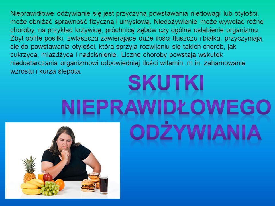 Nieprawidłowe odżywianie się jest przyczyną powstawania niedowagi lub otyłości, może obniżać sprawność fizyczną i umysłową. Niedożywienie może wywołać