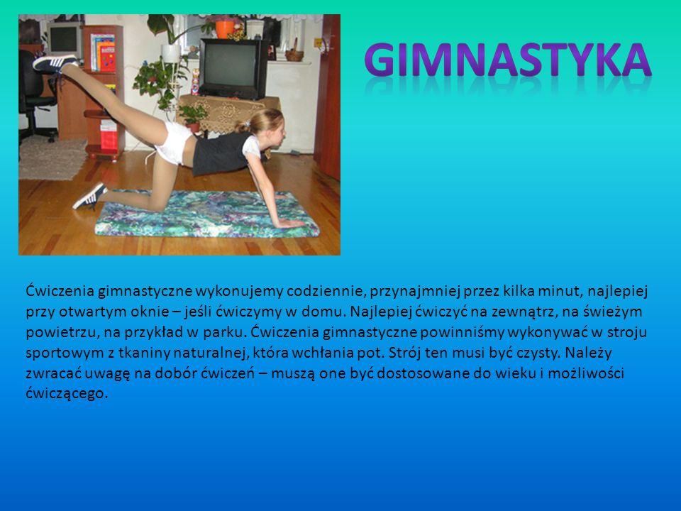 Ćwiczenia gimnastyczne wykonujemy codziennie, przynajmniej przez kilka minut, najlepiej przy otwartym oknie – jeśli ćwiczymy w domu. Najlepiej ćwiczyć