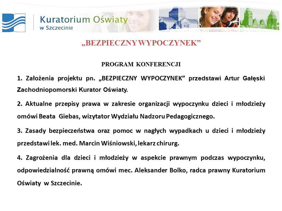 """""""BEZPIECZNY WYPOCZYNEK PROGRAM KONFERENCJI 1. Założenia projektu pn."""