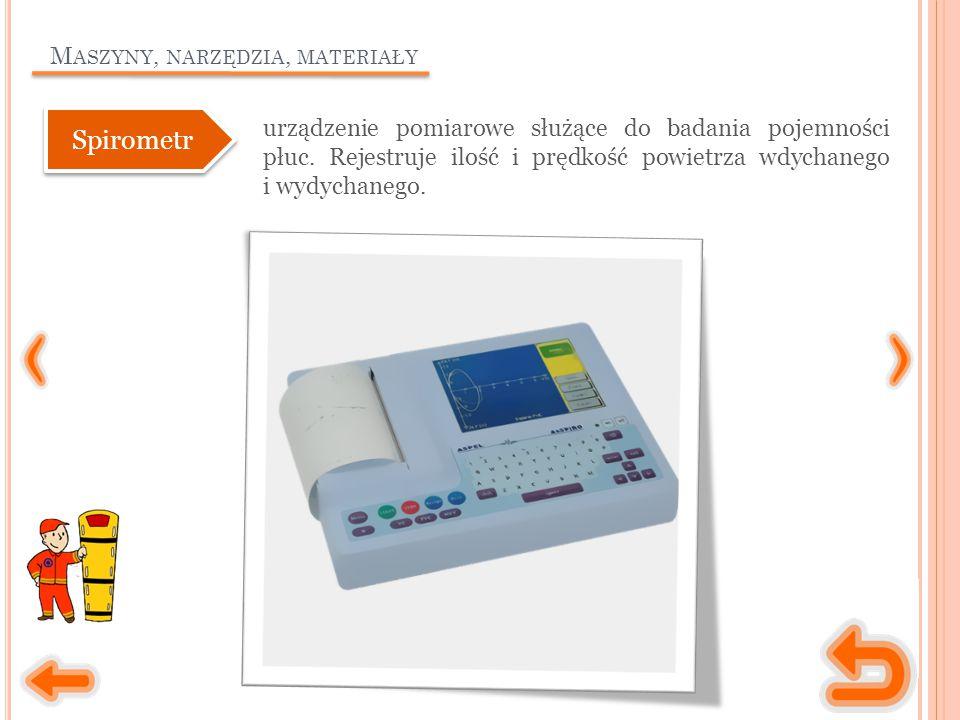 M ASZYNY, NARZĘDZIA, MATERIAŁY urządzenie pomiarowe służące do badania pojemności płuc.