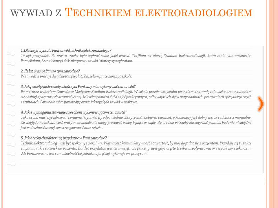 WYWIAD Z T ECHNIKIEM ELEKTRORADIOLOGIEM