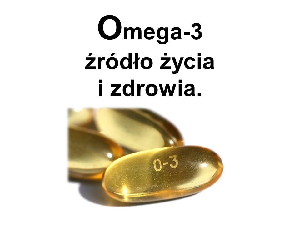 O mega-3 źródło życia i zdrowia.