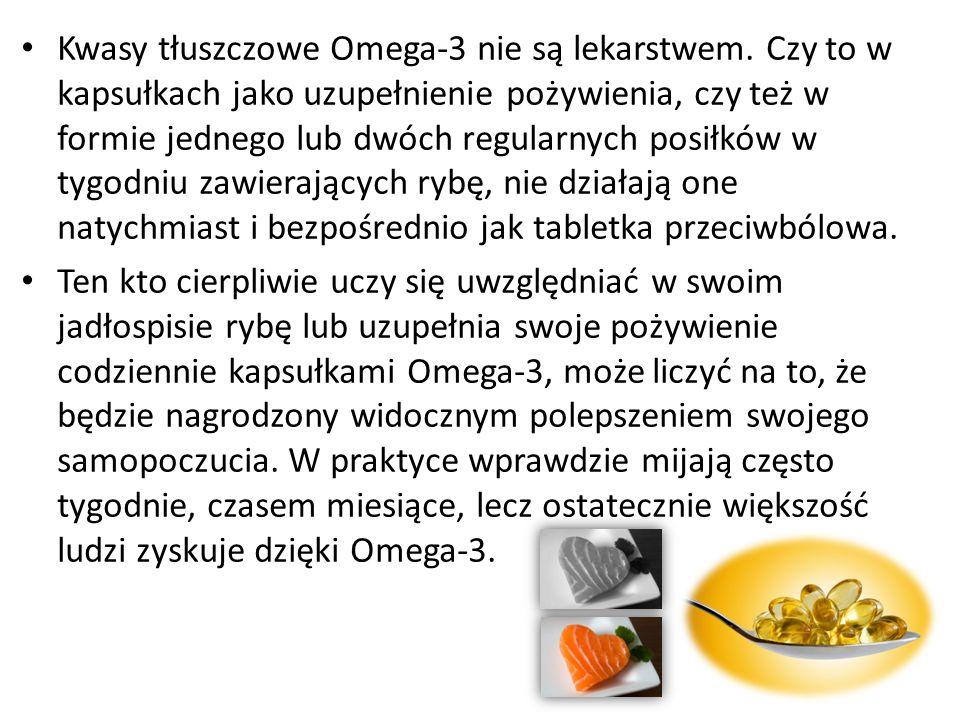 Kwasy tłuszczowe Omega-3 nie są lekarstwem. Czy to w kapsułkach jako uzupełnienie pożywienia, czy też w formie jednego lub dwóch regularnych posiłków