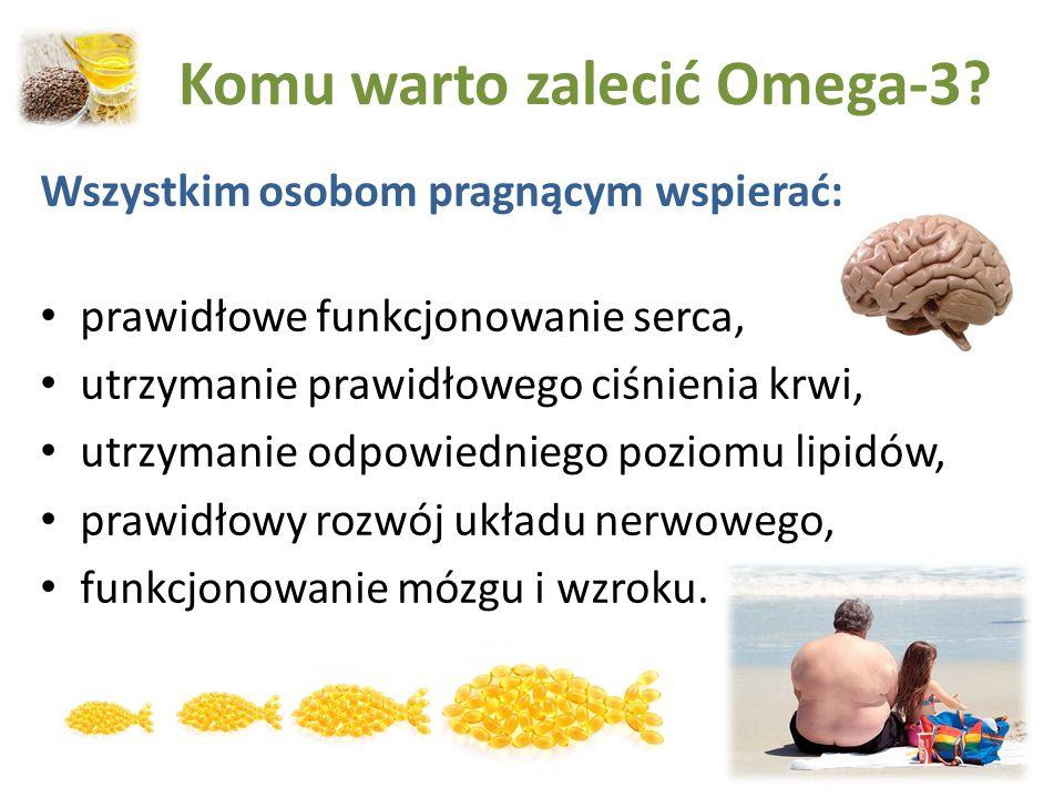 Komu warto zalecić Omega-3? Wszystkim osobom pragnącym wspierać: prawidłowe funkcjonowanie serca, utrzymanie prawidłowego ciśnienia krwi, utrzymanie o