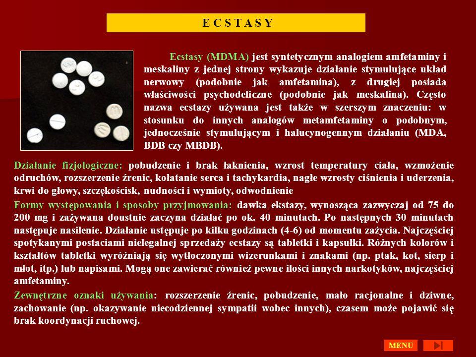 MENU E C S T A S Y Ecstasy (MDMA) jest syntetycznym analogiem amfetaminy i meskaliny z jednej strony wykazuje działanie stymulujące układ nerwowy (podobnie jak amfetamina), z drugiej posiada właściwości psychodeliczne (podobnie jak meskalina).