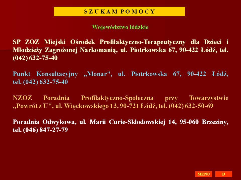 D S Z U K A M P O M O C Y Województwo łódzkie SP ZOZ Miejski Ośrodek Profilaktyczno-Terapeutyczny dla Dzieci i Młodzieży Zagrożonej Narkomanią, ul. Pi