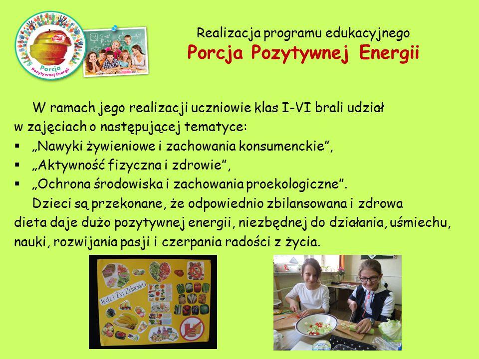 """Realizacja programu edukacyjnego Porcja Pozytywnej Energii W ramach jego realizacji uczniowie klas I-VI brali udział w zajęciach o następującej tematyce:  """"Nawyki żywieniowe i zachowania konsumenckie ,  """"Aktywność fizyczna i zdrowie ,  """"Ochrona środowiska i zachowania proekologiczne ."""