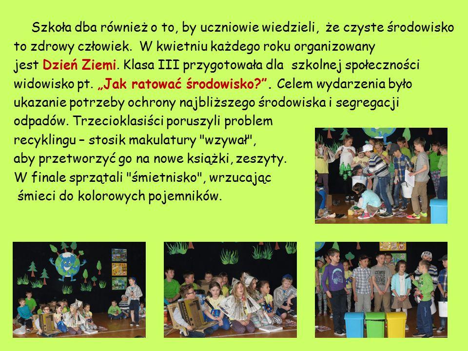 Szkoła dba również o to, by uczniowie wiedzieli, że czyste środowisko to zdrowy człowiek. W kwietniu każdego roku organizowany jest Dzień Ziemi. Klasa