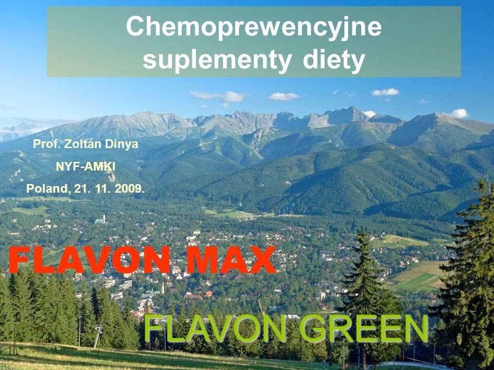 FLAVON MAX Prof. Zoltán Dinya NYF-AMKI Poland, 21. 11. 2009. Chemoprewencyjne suplementy diety FLAVON GREEN