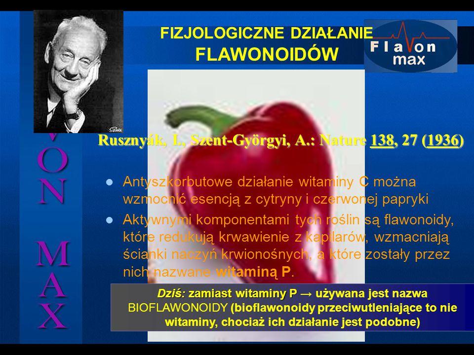 FIZJOLOGICZNE DZIAŁANIE FLAWONOIDÓW Dziś: zamiast witaminy P Dziś: zamiast witaminy P → używana jest nazwa BIOFLAWONOIDY (bioflawonoidy przeciwutlenia