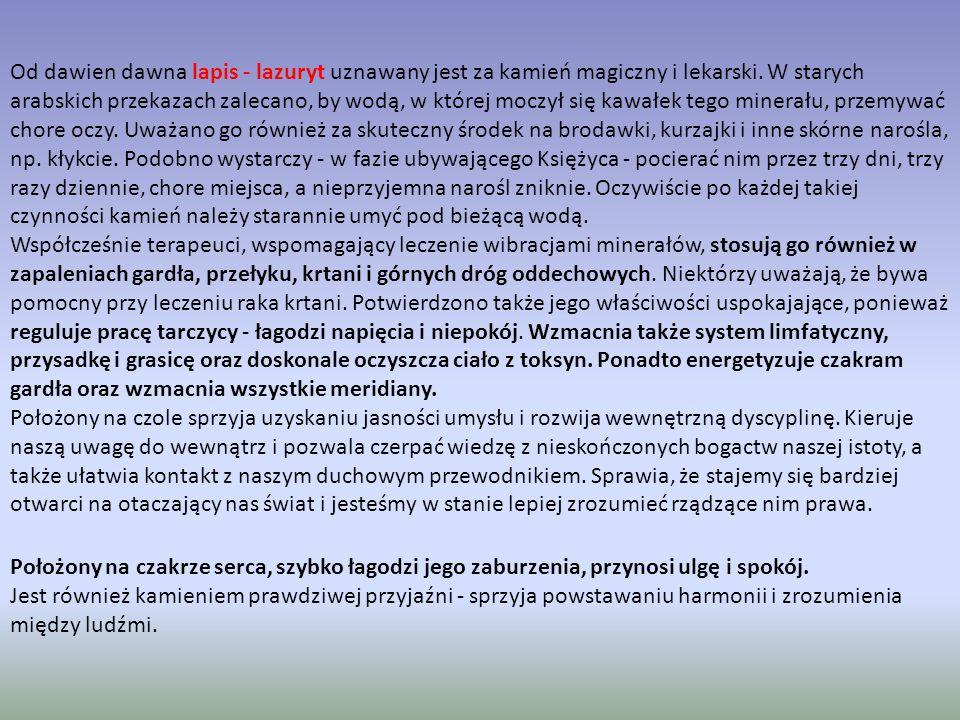 Lazuryt - Lapis (30.09 - 19.10) Cechuje ich zgodny charakter, słynną z pogody ducha. Są życzliwi wobec innych, nigdy nie zjada ich nadmierna ambicja a