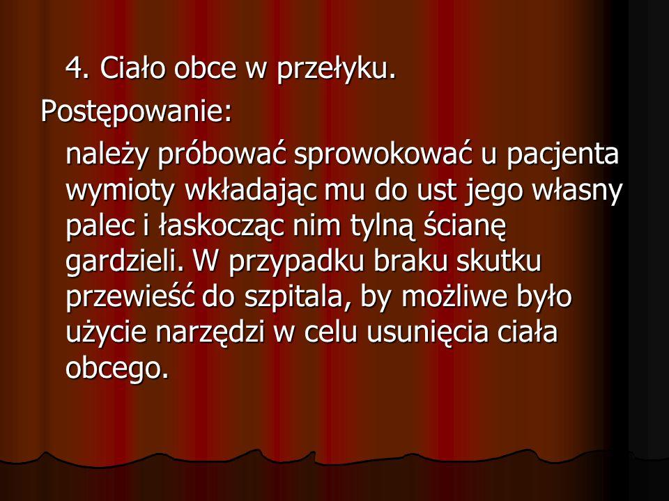 5.Ciało obce w tchawicy.