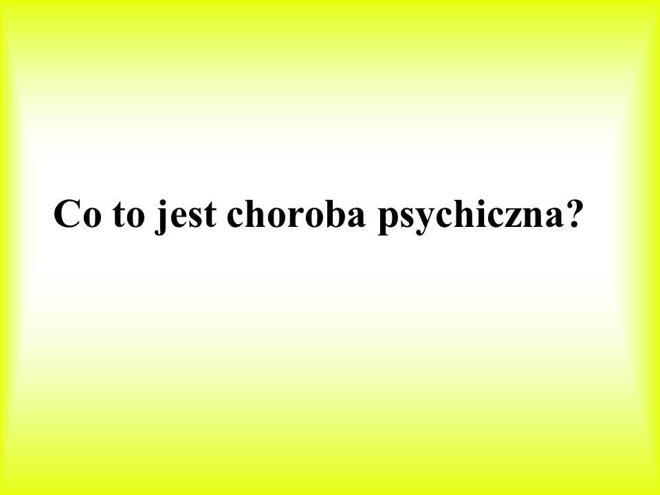 Co to jest choroba psychiczna?