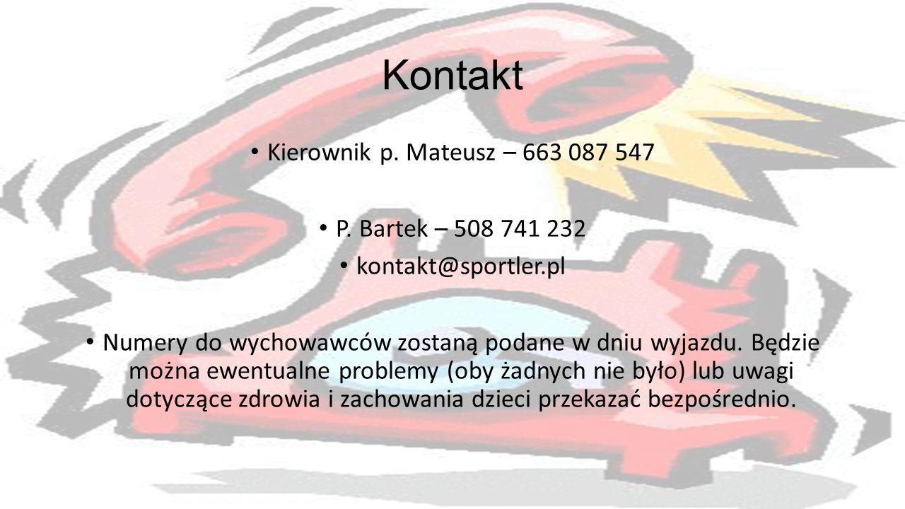 Kontakt Kierownik p. Mateusz – 663 087 547 P. Bartek – 508 741 232 kontakt@sportler.pl Numery do wychowawców zostaną podane w dniu wyjazdu. Będzie moż