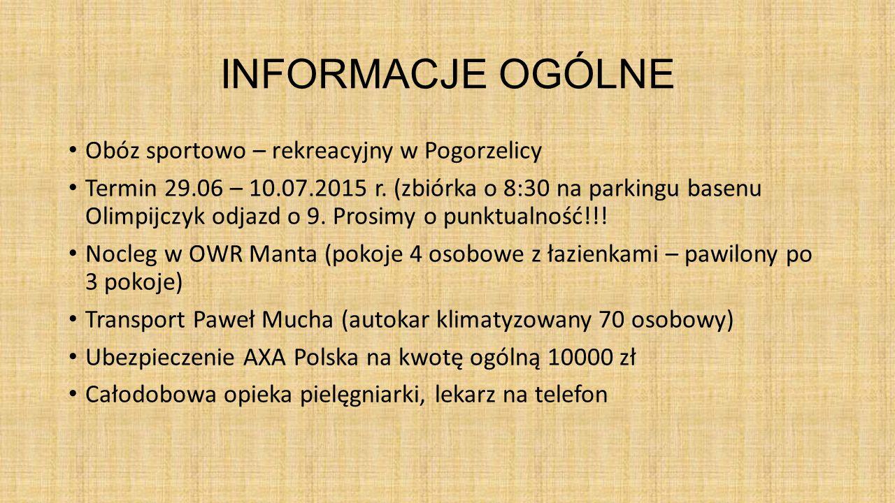INFORMACJE OGÓLNE Obóz sportowo – rekreacyjny w Pogorzelicy Termin 29.06 – 10.07.2015 r.