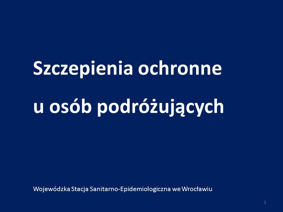 Szczepienia ochronne u osób podróżujących Wojewódzka Stacja Sanitarno-Epidemiologiczna we Wrocławiu 1