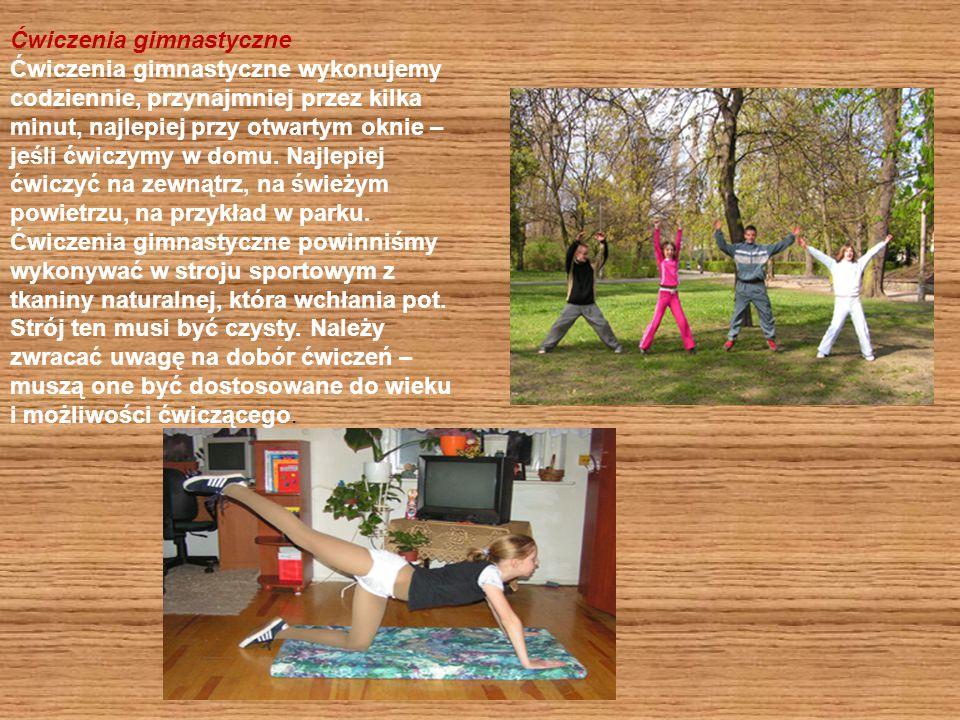 Ćwiczenia gimnastyczne Ćwiczenia gimnastyczne wykonujemy codziennie, przynajmniej przez kilka minut, najlepiej przy otwartym oknie – jeśli ćwiczymy w