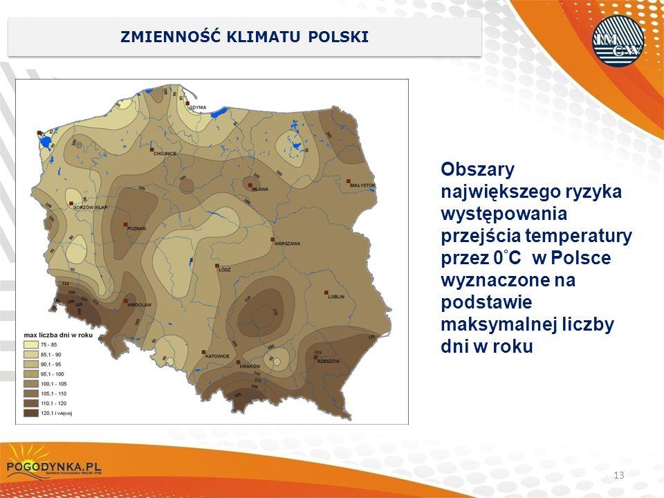 13 ZMIENNOŚĆ KLIMATU POLSKI Obszary największego ryzyka występowania przejścia temperatury przez 0 ° C w Polsce wyznaczone na podstawie maksymalnej li