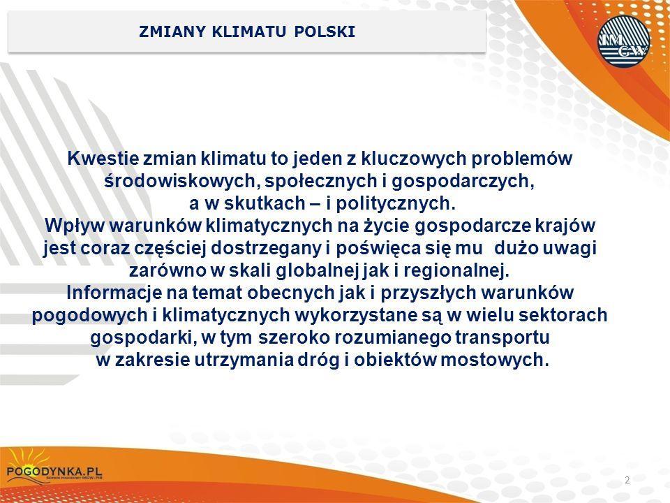 13 ZMIENNOŚĆ KLIMATU POLSKI Obszary największego ryzyka występowania przejścia temperatury przez 0 ° C w Polsce wyznaczone na podstawie maksymalnej liczby dni w roku