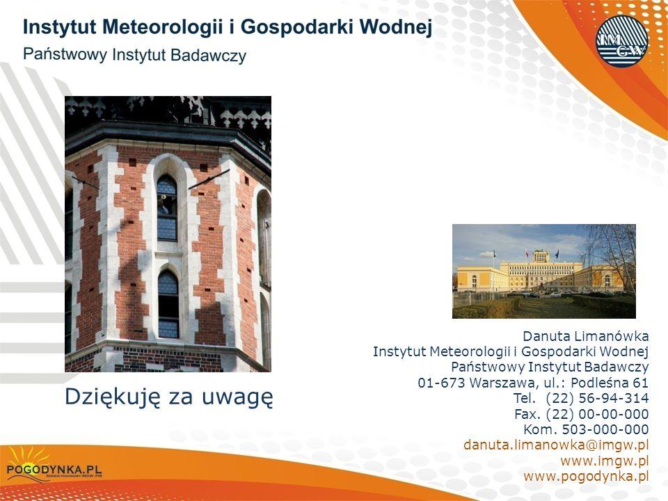 Dziękuję za uwagę Danuta Limanówka Instytut Meteorologii i Gospodarki Wodnej Państwowy Instytut Badawczy 01-673 Warszawa, ul.: Podleśna 61 Tel. (22) 5