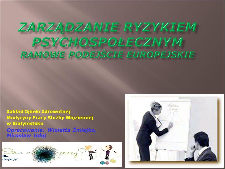 Zakład Opieki Zdrowotnej Medycyny Pracy Służby Więziennej w Białymstoku Opracowanie: Wioletta Żmiejko, Mirosław Udoj