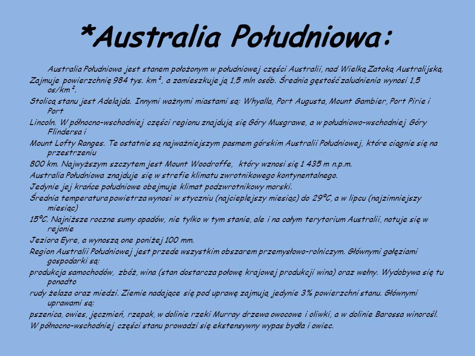 *Australia Południowa: Australia Południowa jest stanem położonym w południowej części Australii, nad Wielką Zatoką Australijską. Zajmuje powierzchnię