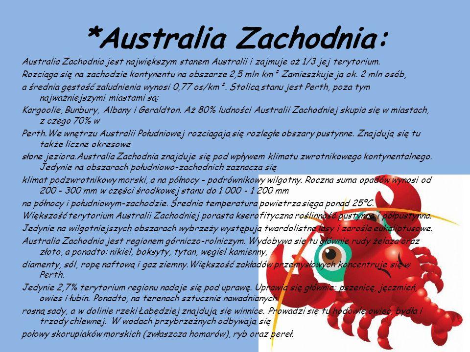 *Australia Zachodnia: Australia Zachodnia jest największym stanem Australii i zajmuje aż 1/3 jej terytorium. Rozciąga się na zachodzie kontynentu na o