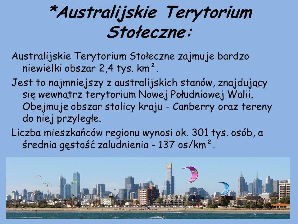 *Australijskie Terytorium Stołeczne: Australijskie Terytorium Stołeczne zajmuje bardzo niewielki obszar 2,4 tys. km². Jest to najmniejszy z australijs