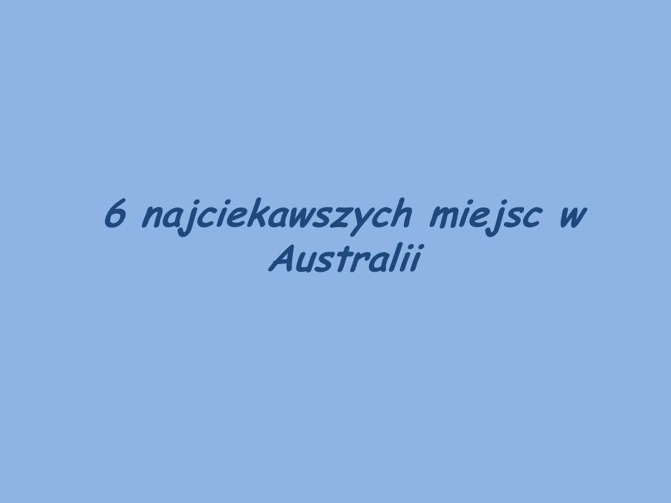 6 najciekawszych miejsc w Australii