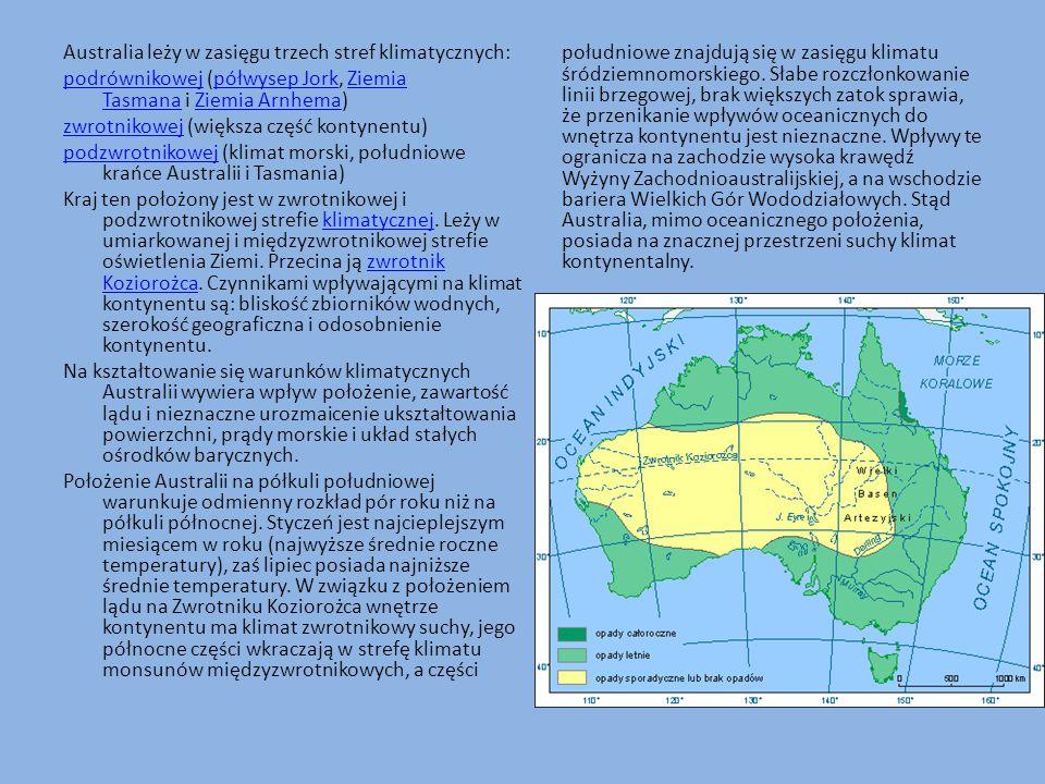 Australia leży w zasięgu trzech stref klimatycznych: podrównikowejpodrównikowej (półwysep Jork, Ziemia Tasmana i Ziemia Arnhema)półwysep JorkZiemia Ta