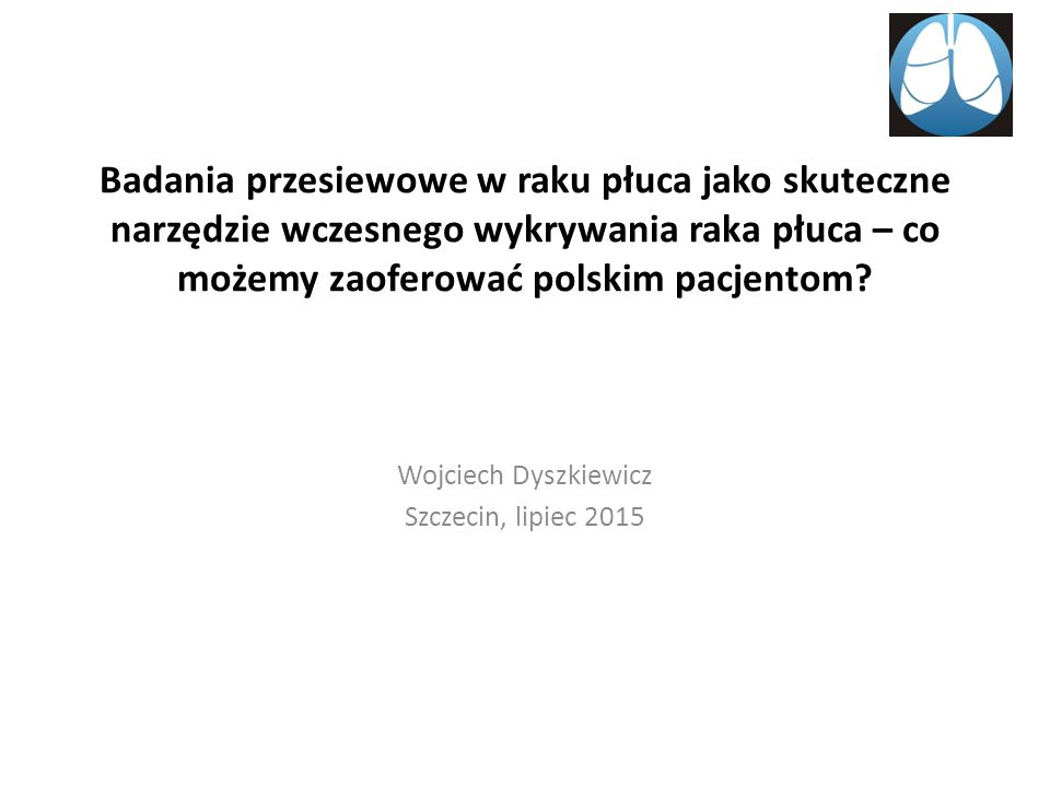 Badania przesiewowe w raku płuca jako skuteczne narzędzie wczesnego wykrywania raka płuca – co możemy zaoferować polskim pacjentom.