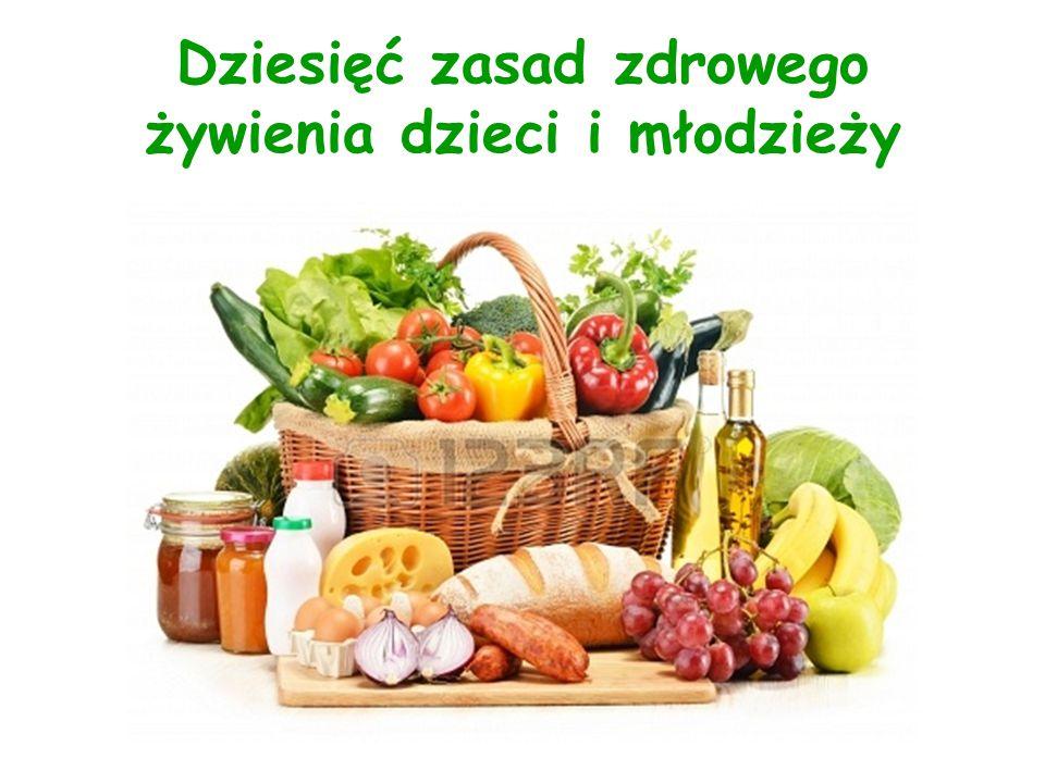 Dziesięć zasad zdrowego żywienia dzieci i młodzieży