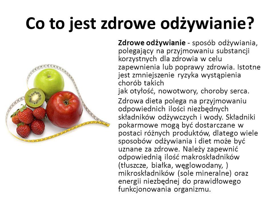 Co to jest zdrowe odżywianie? Zdrowe odżywianie - sposób odżywiania, polegający na przyjmowaniu substancji korzystnych dla zdrowia w celu zapewnienia
