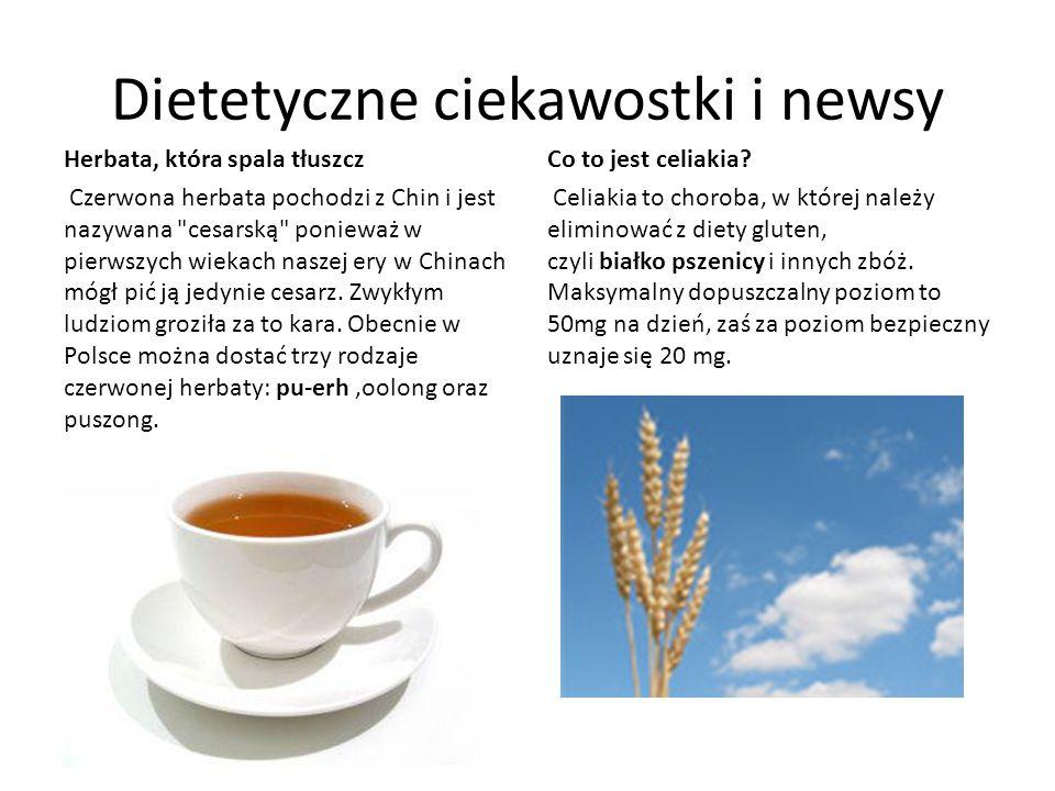 Dietetyczne ciekawostki i newsy Herbata, która spala tłuszcz Czerwona herbata pochodzi z Chin i jest nazywana