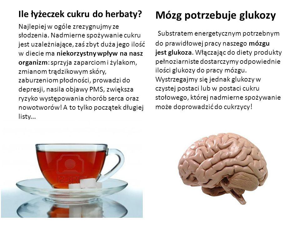 Ile łyżeczek cukru do herbaty? Najlepiej w ogóle zrezygnujmy ze słodzenia. Nadmierne spożywanie cukru jest uzależniające, zaś zbyt duża jego ilość w d