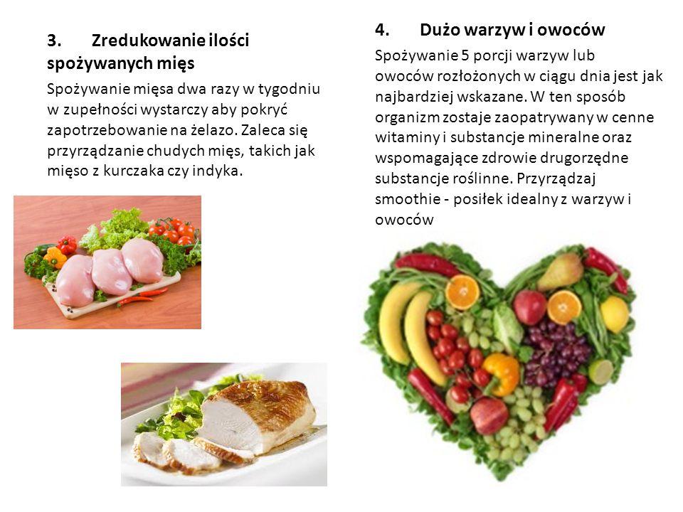 3. Zredukowanie ilości spożywanych mięs Spożywanie mięsa dwa razy w tygodniu w zupełności wystarczy aby pokryć zapotrzebowanie na żelazo. Zaleca się p
