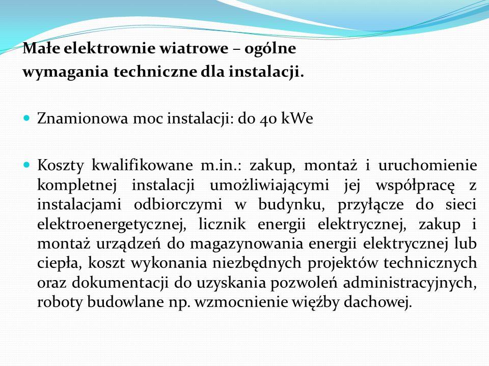 Małe elektrownie wiatrowe – ogólne wymagania techniczne dla instalacji.