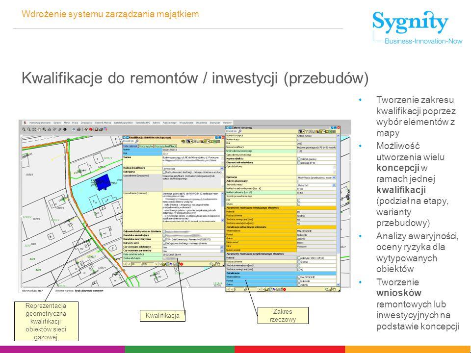 Wdrożenie systemu zarządzania majątkiem Kwalifikacje do remontów / inwestycji (przebudów) Tworzenie zakresu kwalifikacji poprzez wybór elementów z map