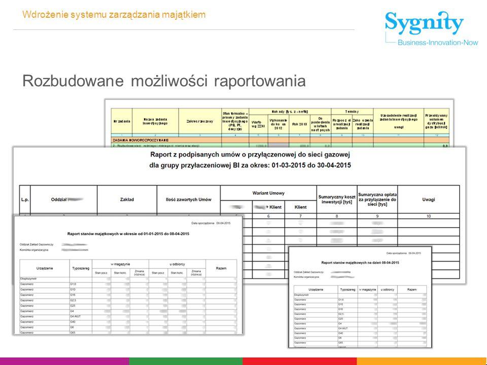 Wdrożenie systemu zarządzania majątkiem Rozbudowane możliwości raportowania
