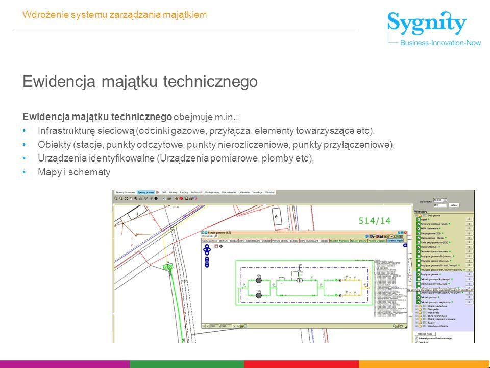 Ewidencja majątku technicznego Ewidencja majątku technicznego obejmuje m.in.: Infrastrukturę sieciową (odcinki gazowe, przyłącza, elementy towarzysząc