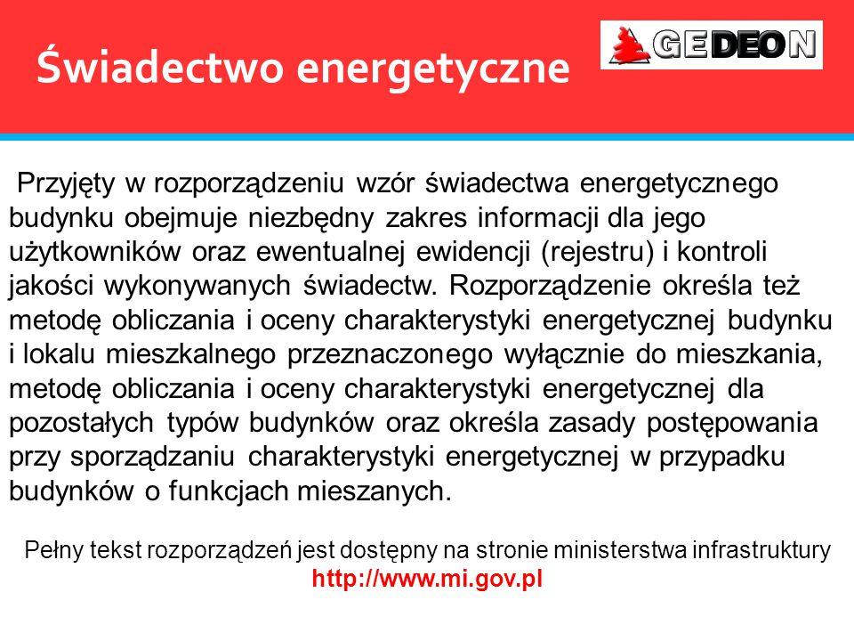 Świadectwo energetyczne Przyjęty w rozporządzeniu wzór świadectwa energetycznego budynku obejmuje niezbędny zakres informacji dla jego użytkowników or