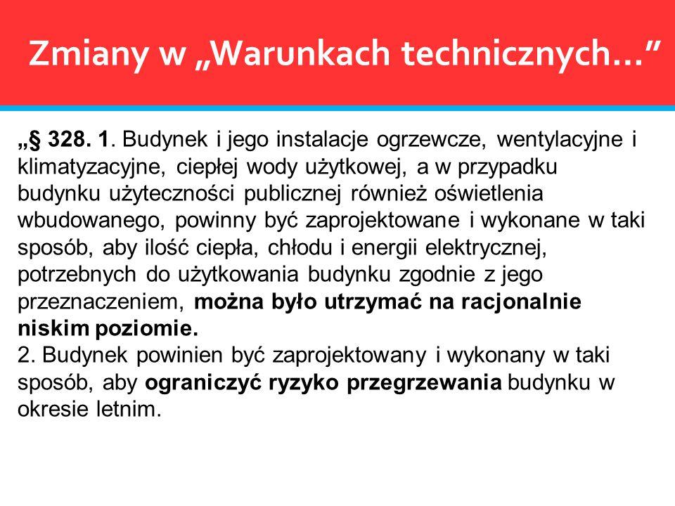 """""""§ 328. 1. Budynek i jego instalacje ogrzewcze, wentylacyjne i klimatyzacyjne, ciepłej wody użytkowej, a w przypadku budynku użyteczności publicznej r"""