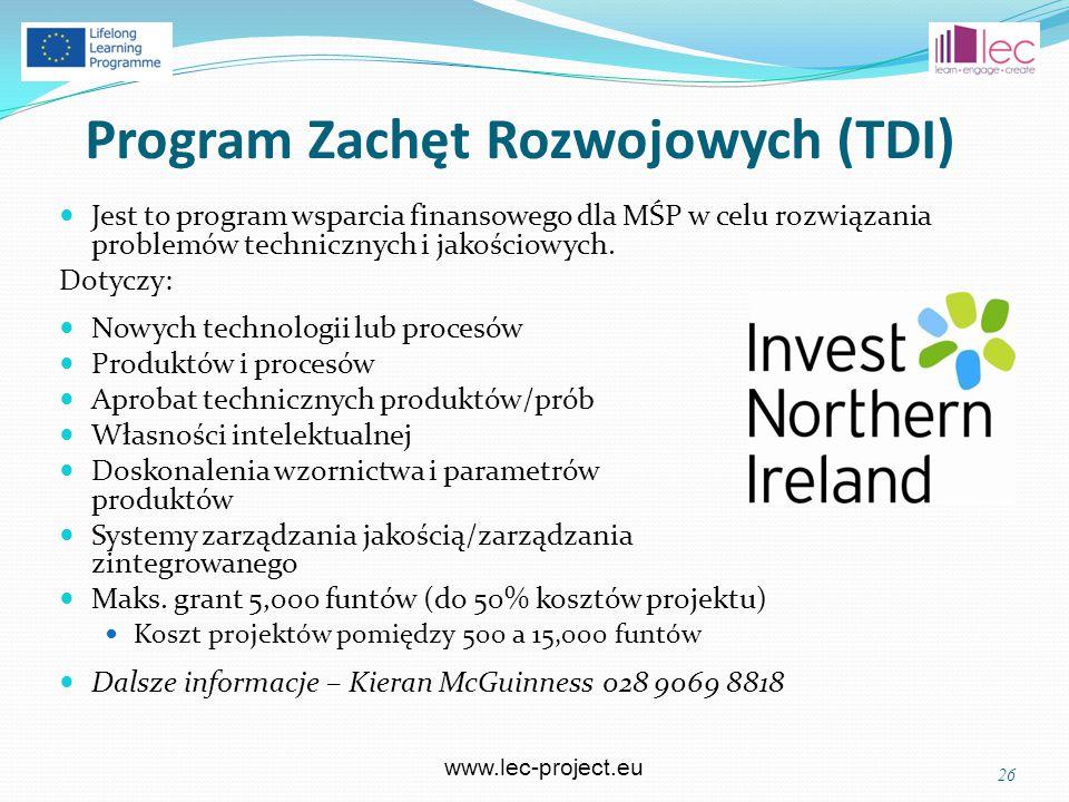 www.lec-project.eu Program Zachęt Rozwojowych (TDI) Jest to program wsparcia finansowego dla MŚP w celu rozwiązania problemów technicznych i jakościowych.