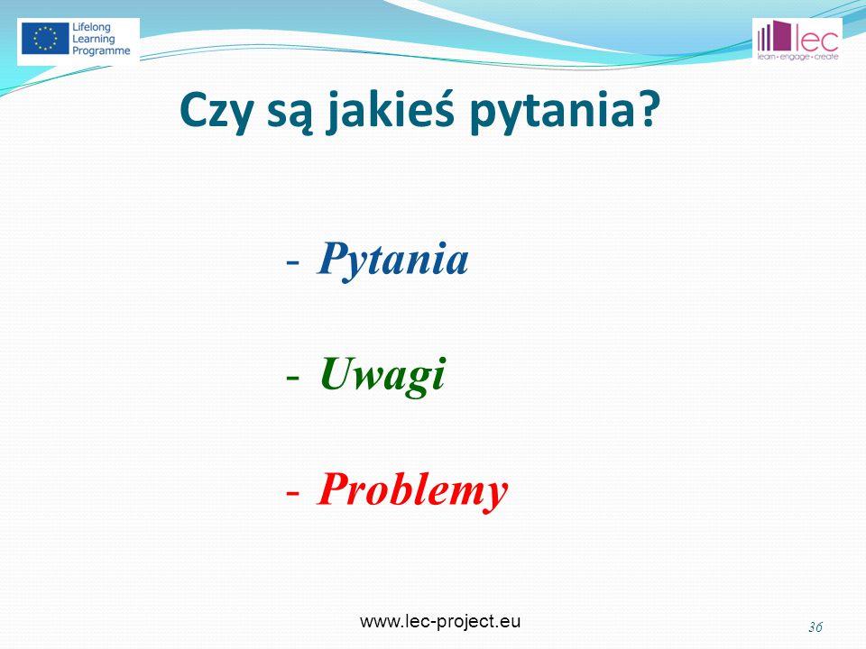 www.lec-project.eu Czy są jakieś pytania 36 -Pytania -Uwagi -Problemy