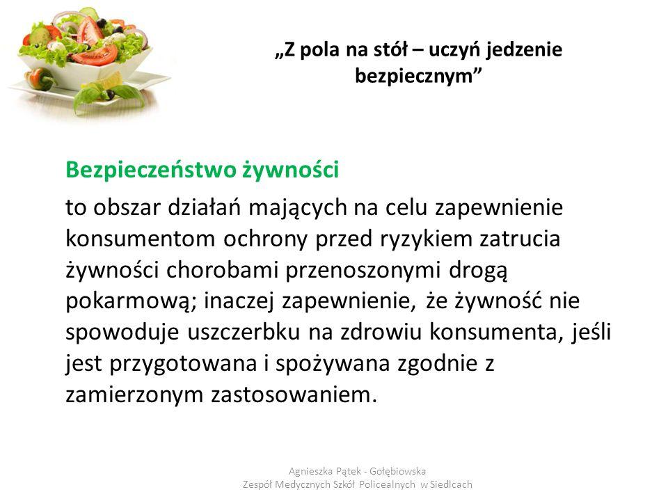 """""""Z pola na stół – uczyń jedzenie bezpiecznym Oddzielaj żywność surową od ugotowanej :  Oddzielaj surowe mięso, drób, owoce morza od innej żywności,  Do przygotowywania surowej żywności używaj oddzielnego sprzętu i przedmiotów np."""