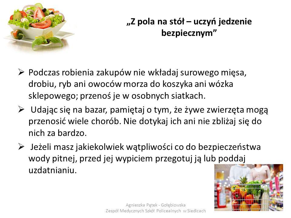 """""""Z pola na stół – uczyń jedzenie bezpiecznym""""  Podczas robienia zakupów nie wkładaj surowego mięsa, drobiu, ryb ani owoców morza do koszyka ani wózka"""