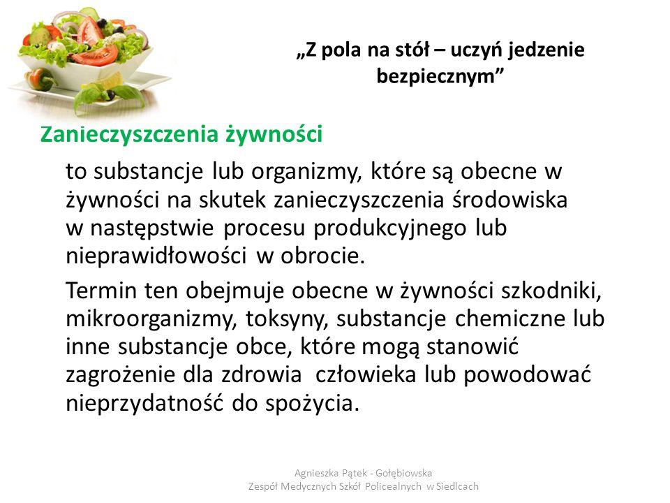 """""""Z pola na stół – uczyń jedzenie bezpiecznym Przyczyny :  Epidemii salmonellozy to m.in.."""