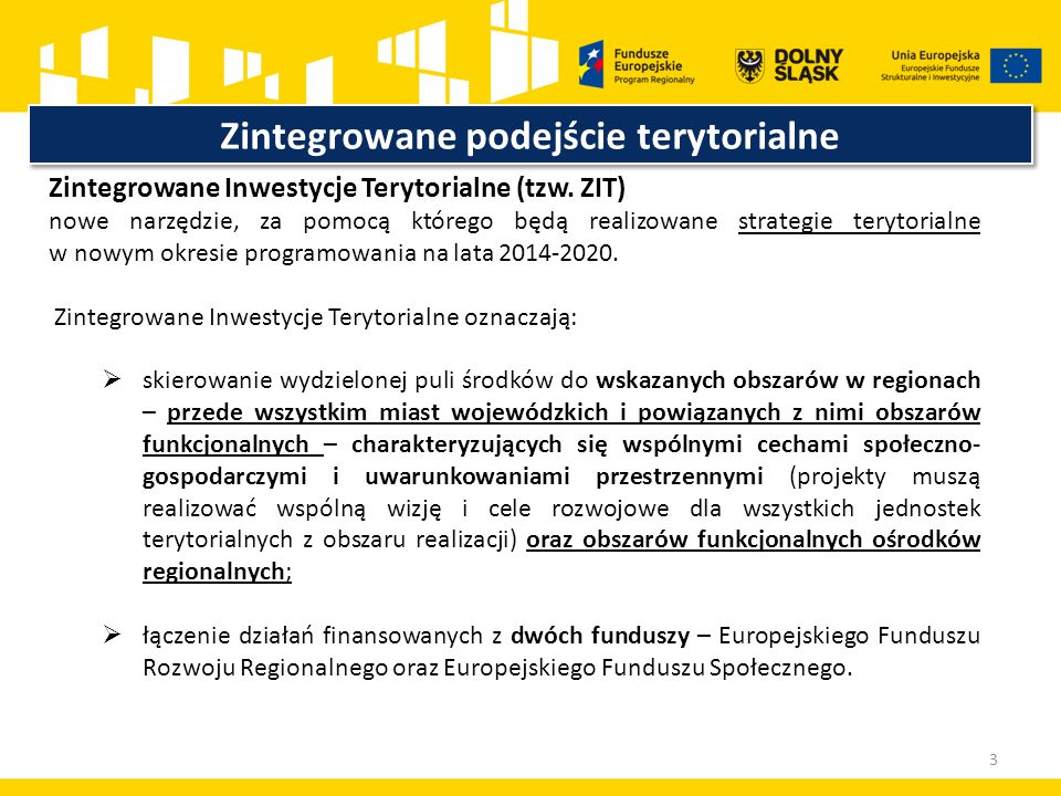 Zintegrowane podejście terytorialne Zintegrowane Inwestycje Terytorialne (tzw.